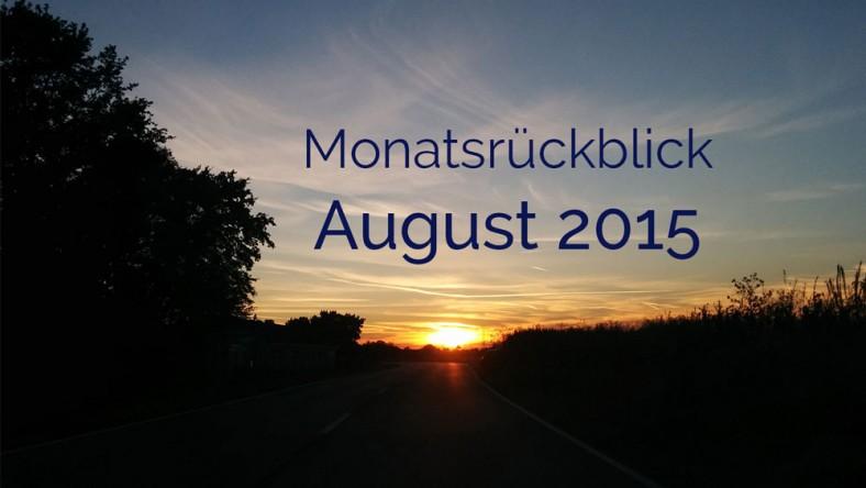 monatsrückblick_august2015